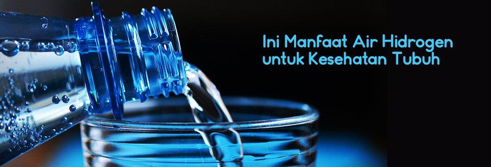 Ini Manfaat Air Hidrogen Untuk Kesehatan Tubuh K Link Indonesia