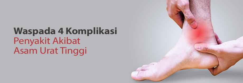 Waspada 4 Komplikasi Penyakit Akibat Asam Urat Tinggi K Link Indonesia